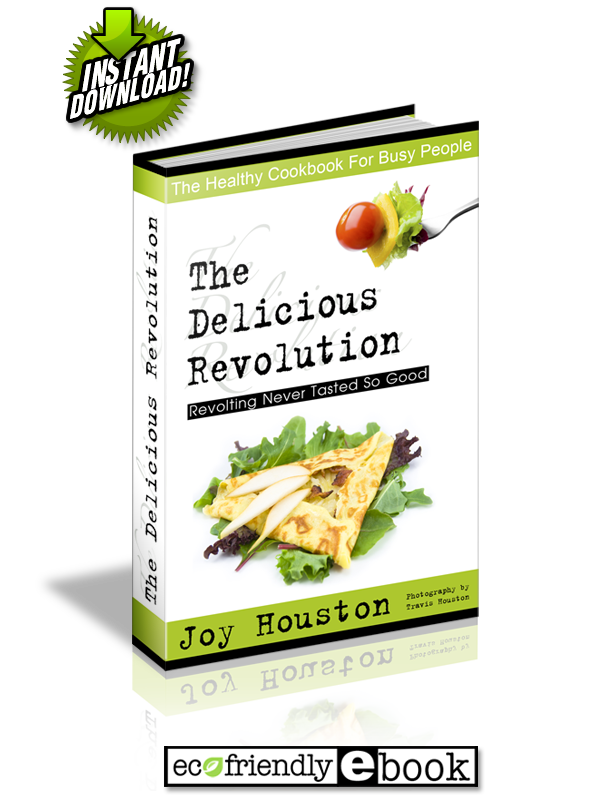 Delicious Revolution By Chef Joy Houston